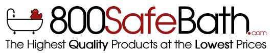 800 Safe Bath - The Highest Quality Products at the Lowest Prices